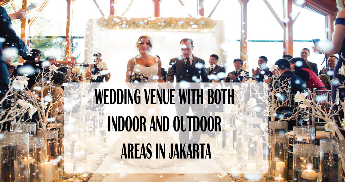Indoor Outdoor Wedding Venue in Jakarta