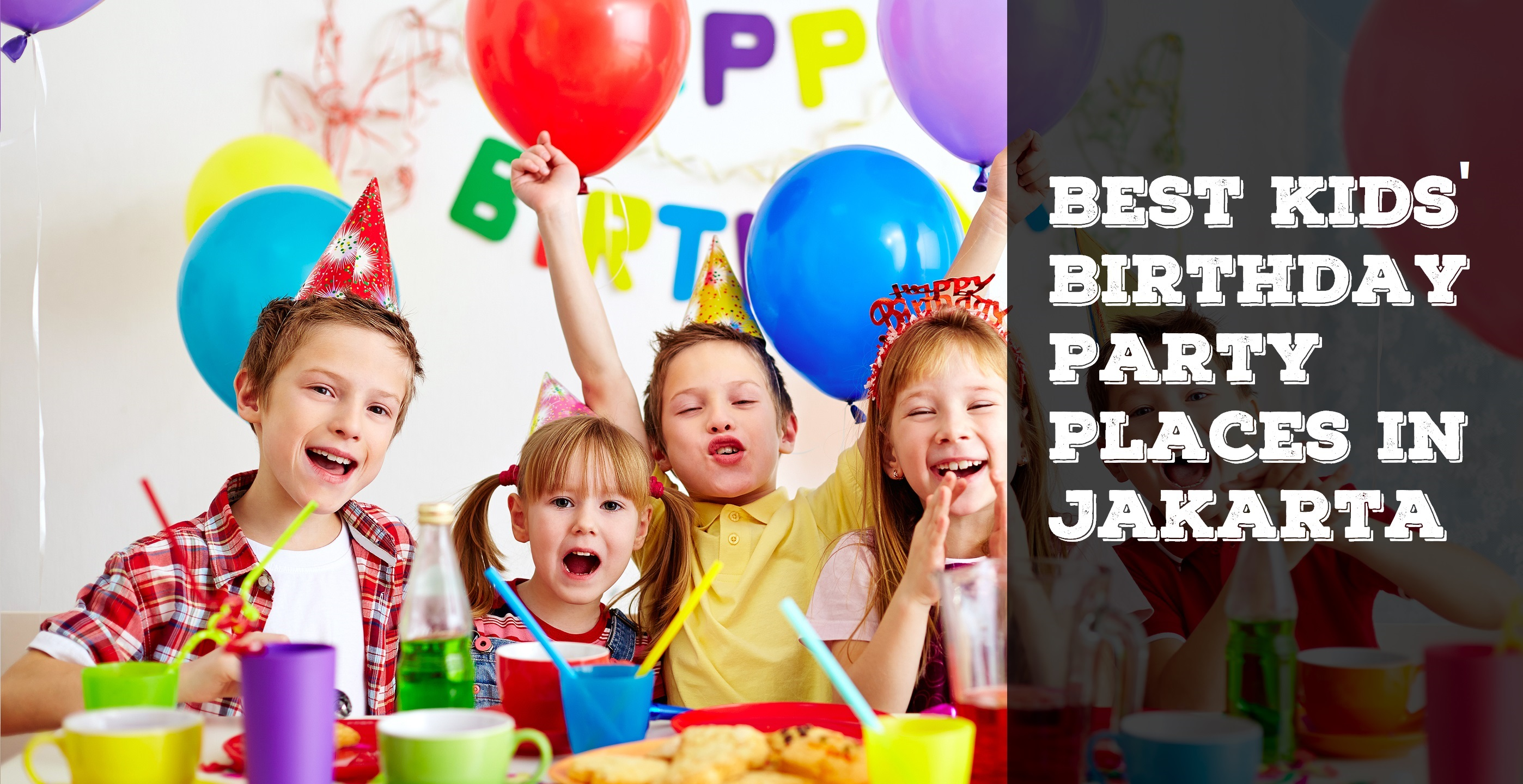 Best Kids' Birthday Party Places in Jakarta!