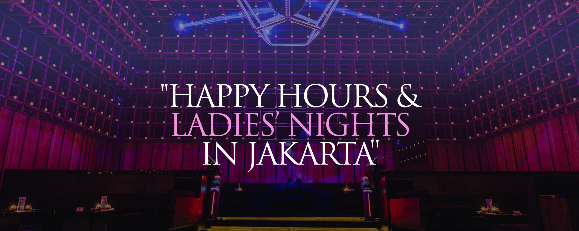 Happy Hours & Ladies' Nights in Jakarta