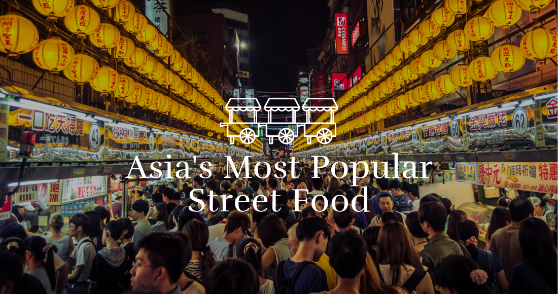 Asia's Most Popular Street Food