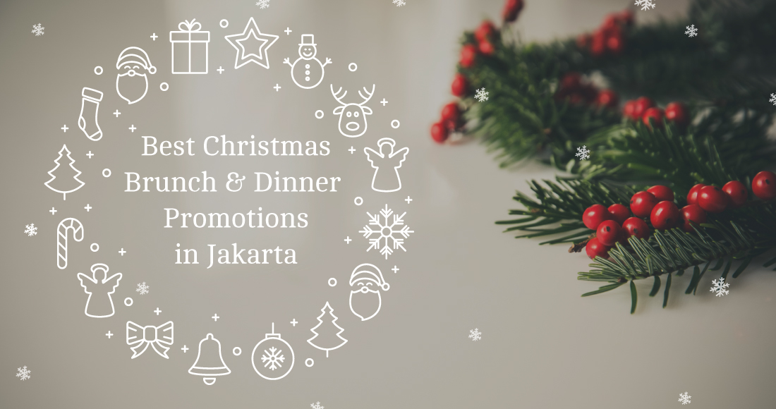 Best Christmas Brunch/Dinner Promotion in Jakarta