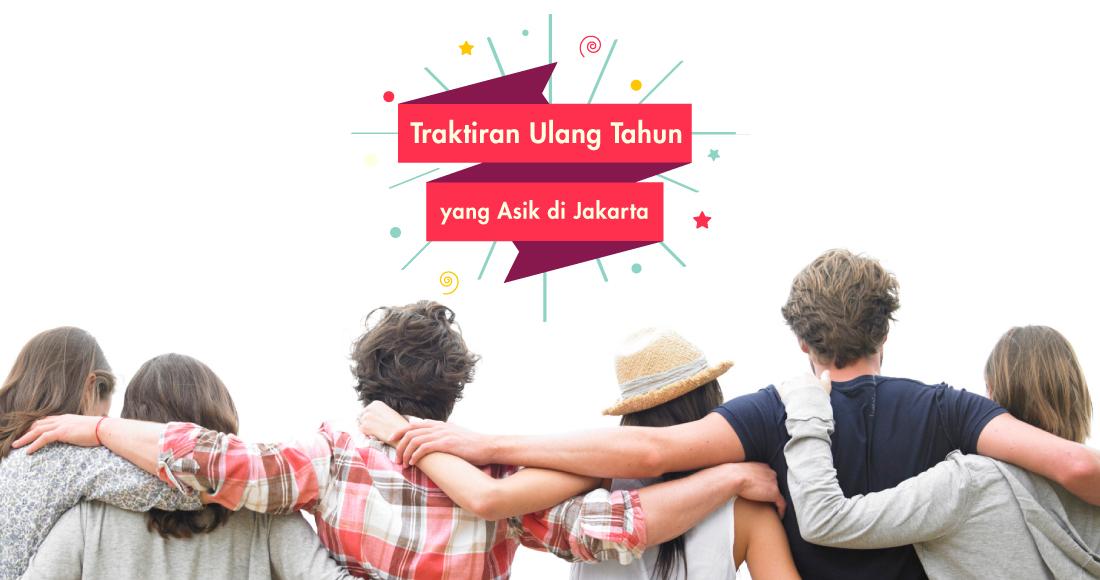 Traktiran Ulang Tahun yang Asik di Jakarta