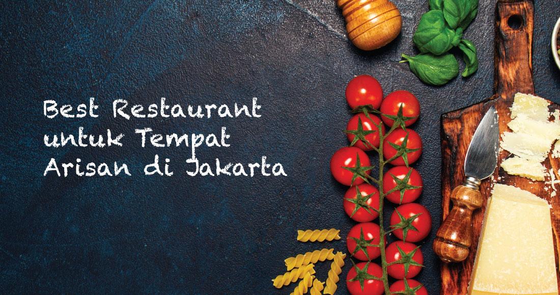 Best Restaurant untuk Tempat Arisan di Jakarta