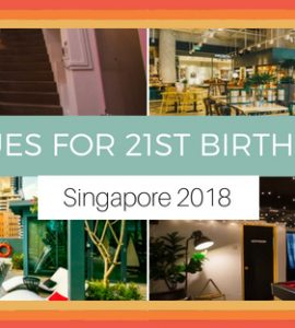 EVENT SPACES VENUES FOR 21ST BIRTHDAY CELEBRATION IN SINGAPORE 2018