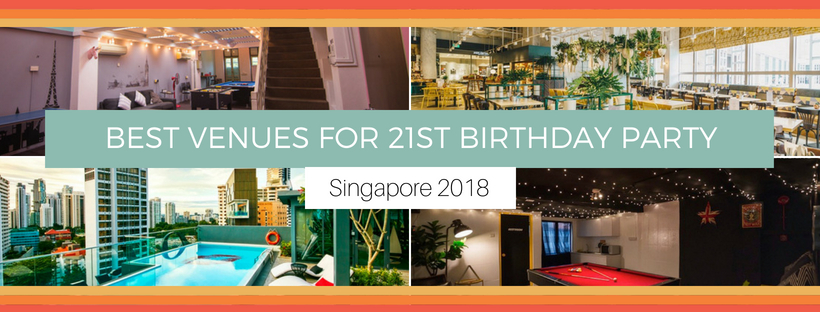 2018 Venues to Party Hard on Your 21st Birthday Celebration in Singapore