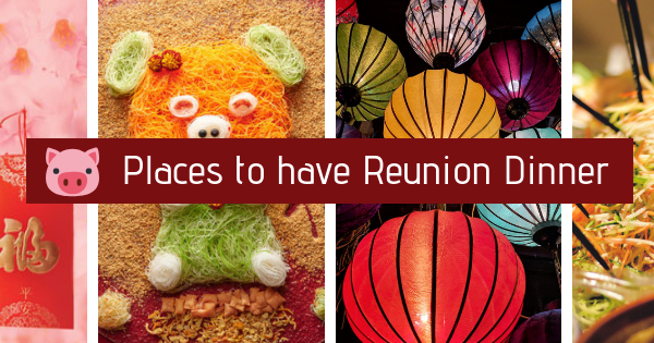 6 Unique Places to have Reunion Dinner in Singapore this Chinese New Year