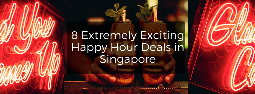 8 Extremely Exciting Happy Hour Deals in Singapore