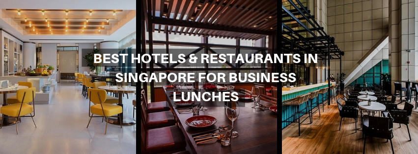 Best Hotels & Restaurants in Singapore for Business Lunches