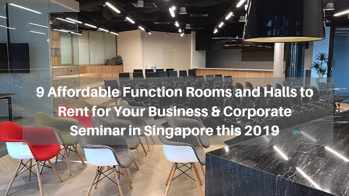 9 Affordable Function Rooms and Halls to Rent for Your Business & Corporate Seminar in Singapore this 2019