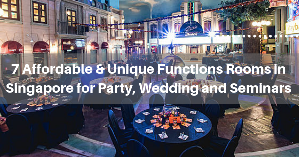 7 Affordable  & Unique Functions Rooms in Singapore for Party, Wedding and Seminars