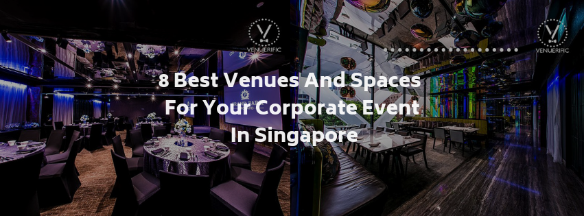 8 Best Venues and Spaces For Your Corporate Event in Singapore