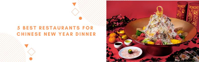 blog best restaurants for chinese new year dinner